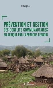 Téléchargez des ebooks pour iphone Prévention et gestion des conflits communautaires en Afrique par l'approche terroir par El Hadj Sall