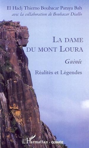 El Hadj Thierno Boubacar Paraya Bah - La dame du mont Loura - Guinée Réalités et Légendes.