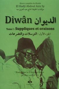 El Hadji Abdoul Aziz Sy - Diwân - Tome 1, Suppliques et oraisons.