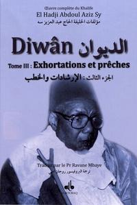 El Hadji Abdoul Aziz Sy - Diwân - Tome 3, Exhortations et prêches.
