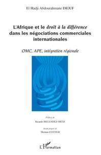 El Hadji Diouf - L'Afrique et le droit à la différence dans les négociations commerciales internationales - OMC, APE, intégration régionale.