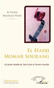 El hadji Madicke Wade - El hadji momar sourang - Un grand notable de Saint-Louis et fervent mouride.