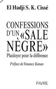 """El Hadji Samba Khary Cissé - Confessions d'un """"sale nègre"""" - Plaidoyer pour la différence."""