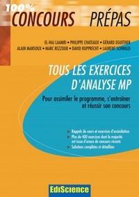 El Haj Laamri et Philippe Chateaux - Tous les exercices d'Analyse MP - Pour assimiler le programme, s'entraîner et réussir son concours.