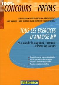 El Haj Laamri et Philippe Chateaux - Tous les exercices d'analyse MP.