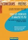 El Haj Laamri et Philippe Chateaux - Tous les exercices d'Analyse PC-PSI - Pour assimiler le programme, s'entraîner et réussir son concours.