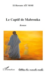 El Hassane Aït Moh - Le Captif de Mabrouka.