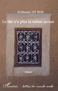 El Hassane Aït Moh - Le thé n'a plus la même saveur.