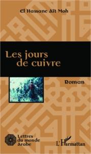 El Hassane Aït Moh - Les jours de cuivre.