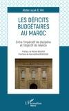 El hiri Abderrazak - Les déficits budgétaires au Maroc - Entre l'impératif de discipline et l'objectif de relance.