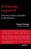 El Informe Lugano II: Esta vez, vamos a liquidar la democracia.