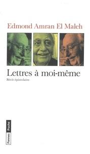 El maleh edmond Amran - Lettres à moi-même - Récit épistolaire.