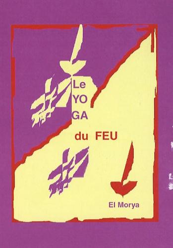 El  Morya - Le yoga du feu.