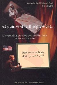 El-Mostafa Chadli et Lise Garon - Et puis vint le 11 septembre... - L'hypothèse du choc des civilisations remise en question.