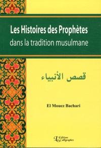 El Mouez Bachari - Les histoires des prophètes dans la tradition musulmane.