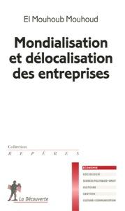 Mondialisation et délocalisation des entreprises - El Mouhoub Mouhoud |