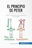 El principio de Peter - Cómo combatir la incompetencia en el trabajo.