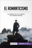 El romanticismo - La exaltación del yo y la libertad en la literatura francesa.