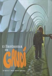 El Torres et Jesus Alonso Iglesias - El fantasma de Gaudi.