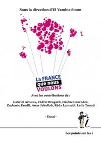 El Yamine Soum - La France que nous voulons.