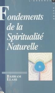 Elahi - Fondements de la spiritualité naturelle - Contribution à l'étude des droits et devoirs métaphysiques de l'homme.