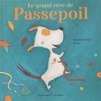 Elaine Arsenault et  Fanny - Le grand rêve de Passepoil.