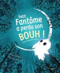 Elaine Bickell et Raymond McGrath - Petit fantôme a perdu son bouh !.