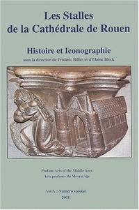 Elaine C. Block et Frédéric Billiet - Les stalles de la cathédrale de Rouen - Histoire et iconographie.