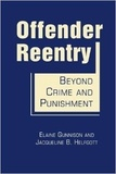 Elaine Gunnison et Jacqueline B. Helfgott - Offender Reentry - Beyond Crime and Punishment.
