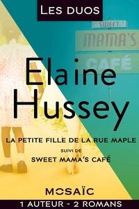 Elaine Hussey - Les duos - Elaine Hussey - La petite fille de la rue Mapple - Sweet Mama's Café.