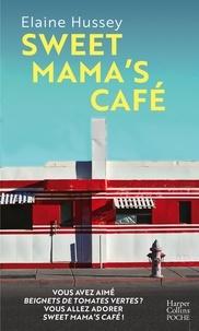 Elaine Hussey - Sweet Mama's Café.