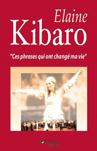 Elaine Kibaro - Ces phrases qui ont changé ma vie....