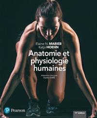 Elaine N. Marieb et Katja Hoehn - Anatomie et physiologie humaines.