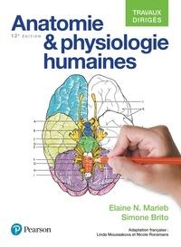 Elaine N. Marieb et Simone Brito - Anatomie et physiologies humaines - Travaux dirigés.