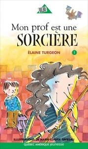 Elaine Turgeon et Marie-Claude Favreau - Philippe  : Philippe 01 - Mon prof est une sorcière.