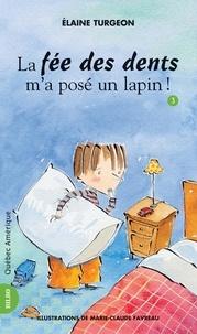 Elaine Turgeon et Marie-Claude Favreau - Philippe  : Philippe 03 - La fée des dents m'a posé un lapin!.