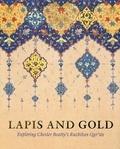 Elaine Wright - Lapis and Gold - Exploring Chester Beatty's Ruzbihan Qur'an.