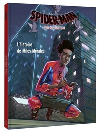 Spider-Man new generation - Lhistoire de Miles Morales.pdf