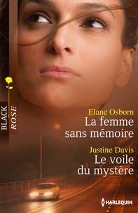 Elane Osborn et Justine Davis - La femme sans mémoire - Le voile du mystère.