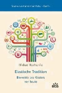 Elastische Tradition - Biometrie des Klosters von heute.