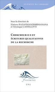 Elatiana Razafimandimbimanana et Véronique Castellotti - Chercheur-e-s et écritures qualitatives de la recherche.