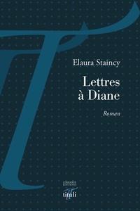 Elaura Staincy - Lettres à Diane.