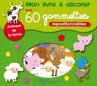 Elcy - Animaux de la ferme - Avec 60 gommettes et un livret de 8 pages.