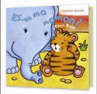 Elcy - Es-tu ma maman ? Petit tigre.