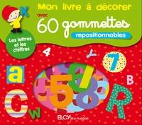 Elcy - Les lettres et les chiffres - Avec 60 gommettes et un livret de 8 pages.