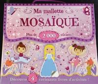 Elcy - Ma malette mosaïque - Découvre 4 ravissants livres d'activités : Somptueuses Princesses ; Incroyables Fées ; Gracieuses Ballerines ; Fantastiques Sirènes. Plus de 2000 stickers !.