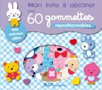 Elcy - Mes animaux câlins - Avec 60 gommettes et un livret de 8 pages.