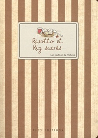 Elcy - Risotto et riz sucrés.