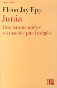 Eldon Jay Epp - Junia - Une femme apôtre ressuscitée par l'exégèse.