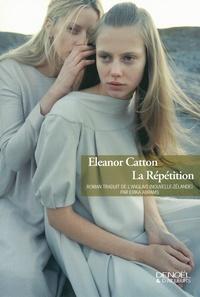 Eleanor Catton - La répétition.